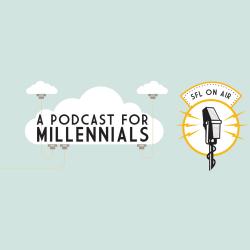 SFL On Air: A Podcast For Millennials