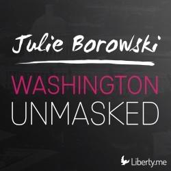 Julie Borowski: Washington Unmasked