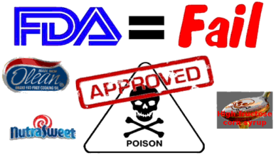 FDA = fail. Poison approved: Olean, NutraSweet, high fructose corn syrup.