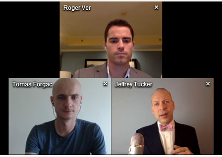 Jeffrey Tucker, Roger Ver and Tomas Forgac discuss Bitcoin